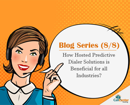 How Hosted Predictive Dialer Solution Is Beneficial For All Industries?